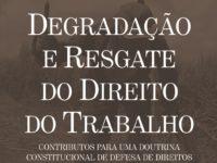 """""""Degradação e Resgate do Direito do Trabalho"""" – novo livro de Tarso Genro e Rogério Coelho sobre as consequências da Reforma Trabalhista"""
